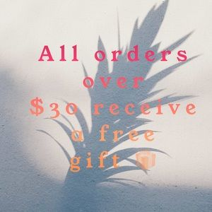 - $30 or > orders free gift
